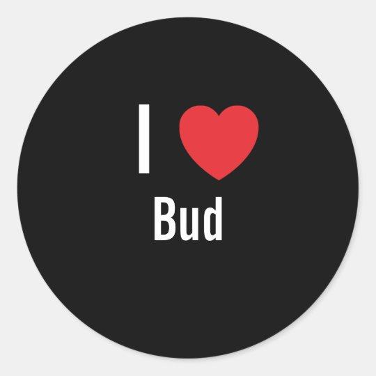 I love Bud Classic Round Sticker