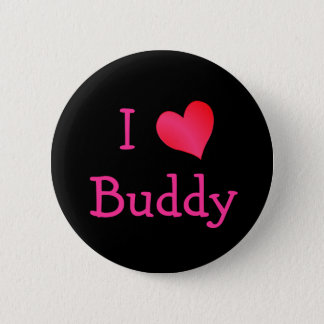 I Love Buddy 2 Inch Round Button