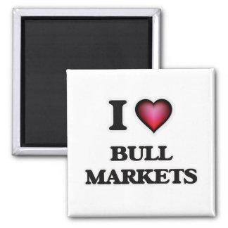 I Love Bull Markets Magnet