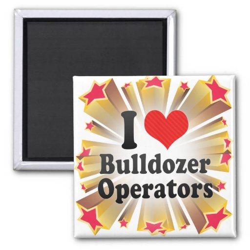 I Love Bulldozer Operators Refrigerator Magnets