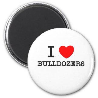 I Love Bulldozers Magnet
