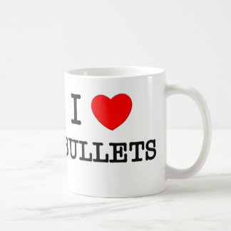 I Love Bullets Coffee Mug