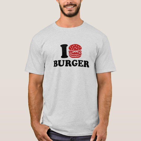 I love Burger T-Shirt