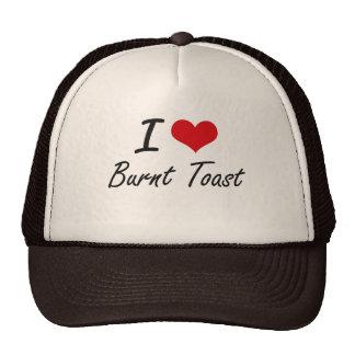 I Love Burnt Toast Artistic Design Trucker Hat