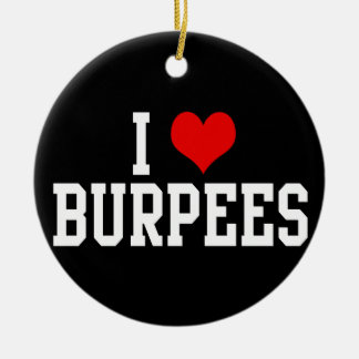 I Love Burpees, Fitness Round Ceramic Ornament