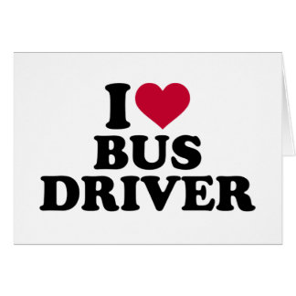 I love bus driver card