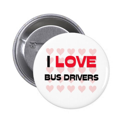 I LOVE BUS DRIVERS BUTTONS