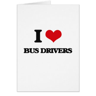 I Love Bus Drivers Cards