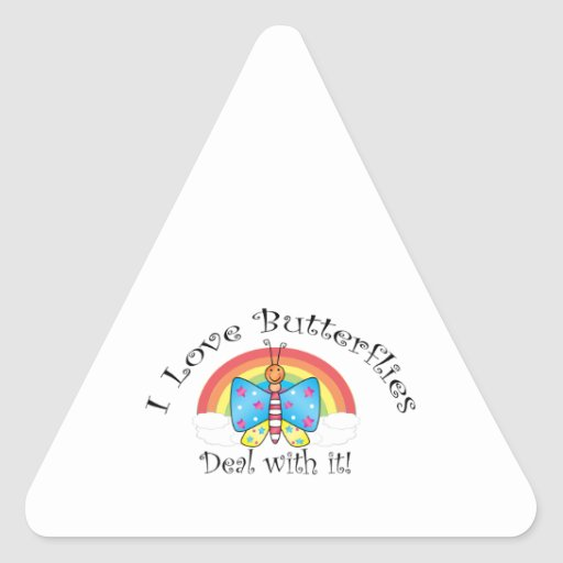I love butterflies deal with it triangle sticker