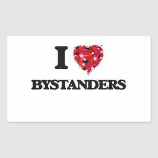 I Love Bystanders