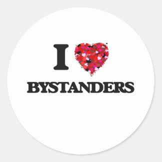I Love Bystanders Round Sticker