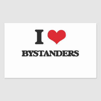 I Love Bystanders Rectangle Sticker