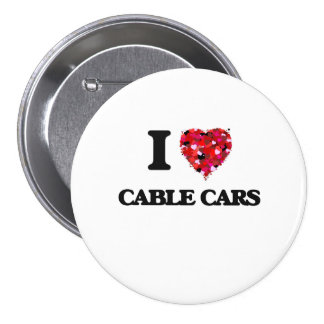 I love Cable Cars 3 Inch Round Button
