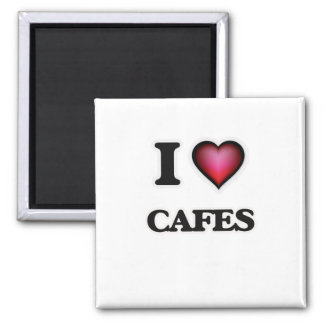 I love Cafes Magnet