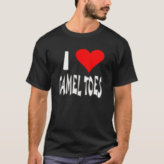 I Love Camel Toes -- T-Shirt