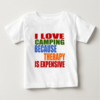 I Love Camping Because Therapy Is Expensive Baby T-Shirt
