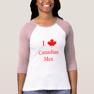 I Love Canadian Men T-Shirt