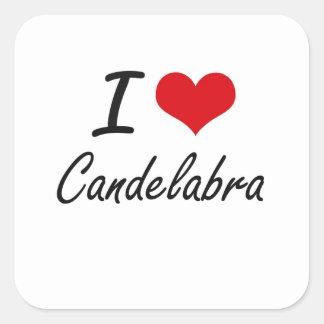 I love Candelabra Artistic Design Square Sticker