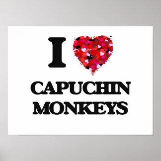 I love Capuchin Monkeys Poster