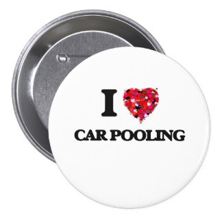 I love Car Pooling 3 Inch Round Button
