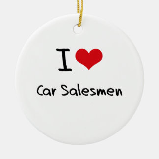 I love Car Salesmen Ceramic Ornament