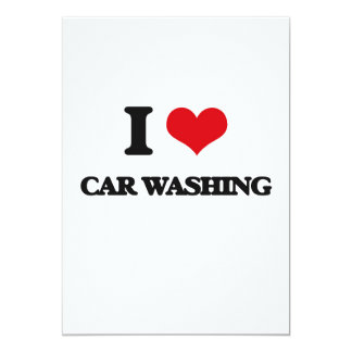 """I Love Car Washing 5"""" X 7"""" Invitation Card"""