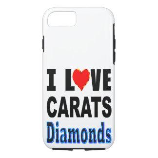 I Love Carats Diamonds iPhone 8/7 Case