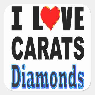 I Love Carats Diamonds Square Sticker