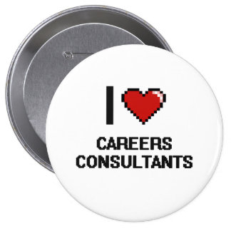 I love Careers Consultants 4 Inch Round Button
