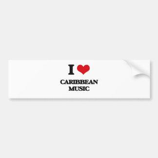 I Love CARIBBEAN MUSIC Bumper Stickers