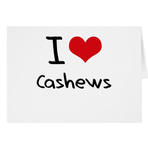 I love Cashews Greeting Cards