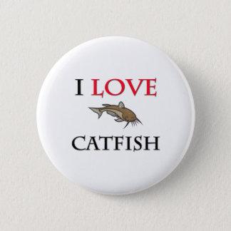 I Love Catfish 2 Inch Round Button