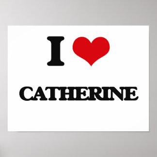 I Love Catherine Poster
