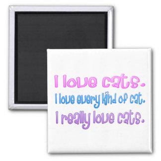 I love cats I really love cats Fridge Magnet