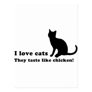 I Love Cats... They Taste Like Chicken! Postcard