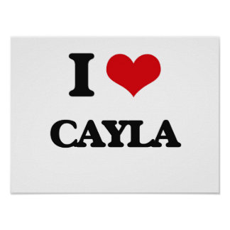 I Love Cayla Poster