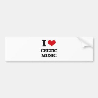 I Love CELTIC MUSIC Bumper Stickers