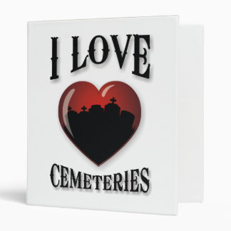 I Love Cemeteries 3 Ring Binder