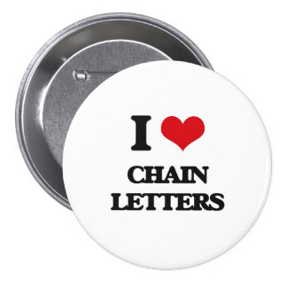 I love Chain Letters 3 Inch Round Button