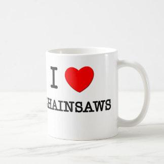 I Love Chainsaws Coffee Mug