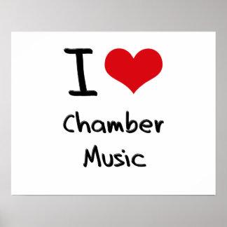 I love Chamber Music Poster