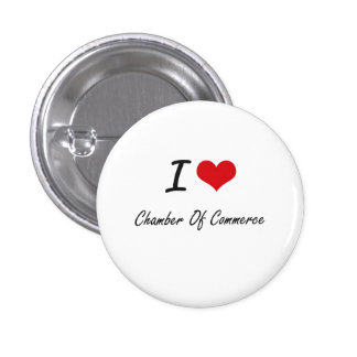 I love Chamber Of Commerce Artistic Design 1 Inch Round Button