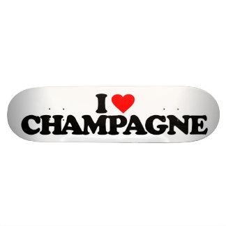 I LOVE CHAMPAGNE SKATE BOARD