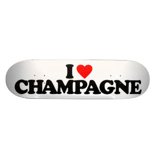 I LOVE CHAMPAGNE SKATE BOARDS