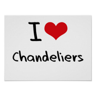 I love Chandeliers Poster