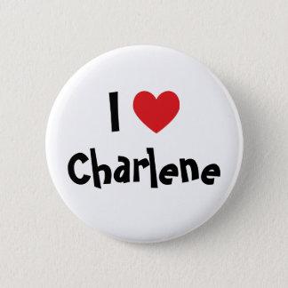 I Love Charlene 2 Inch Round Button