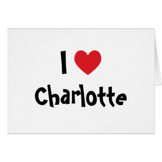 I Love Charlotte Card