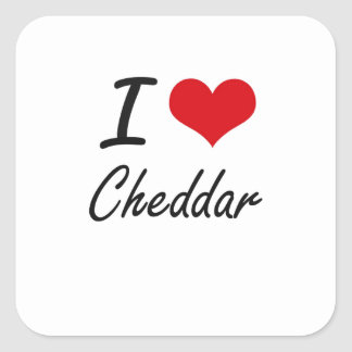I love Cheddar Artistic Design Square Sticker