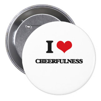 I love Cheerfulness Buttons