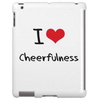 I love Cheerfulness